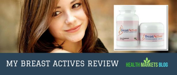Breast Actives A Full Review And Pricing Guide Health Markets Blog